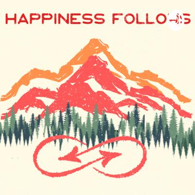 Happiness Follows