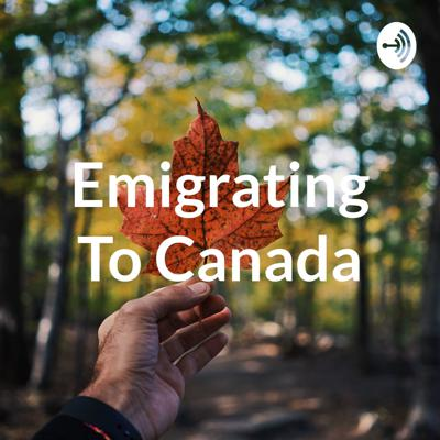 Emigrating To Canada