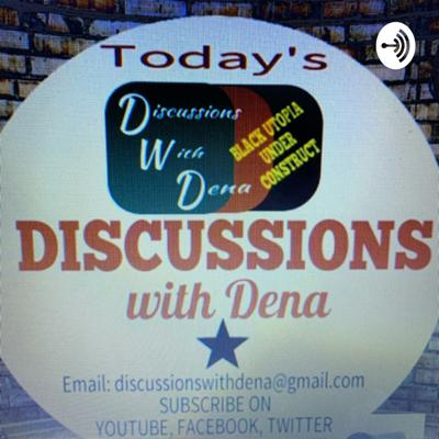 DISCUSSION WITH DENA