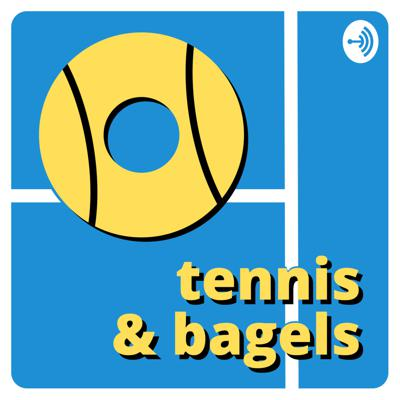 Tennis & Bagels Podcast