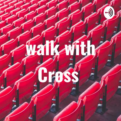 Walking with Cross