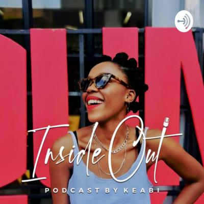Inside Out with Keabi