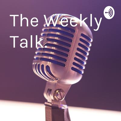 The Weekly Talk.