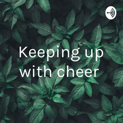 Keeping up with cheer