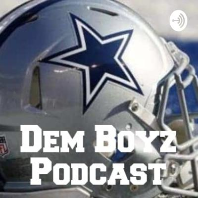 (UPDATE: DUE TO THE COVID-19 OUTBREAK DEM BOYZ PODCAST WILL BE GOING ON HIATUS TILL FURTHER NOTICE DONT WORRY WILL BE BACK AS SOON AS WE CAN!)We are a Dallas Cowboys podcast we talk everything Dallas cowboys from Jerry Jones to what's happening on the field plus off-season-draft day it's everything you need too know Dallas Cowboys!