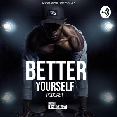 Better Yourself Podcast