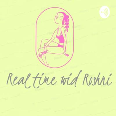 Real Time With Roshni
