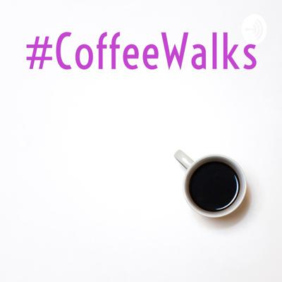 #CoffeeWalks