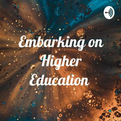 Embarking on Higher Education