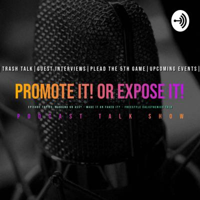 PROMOTE IT or EXPOSE IT!