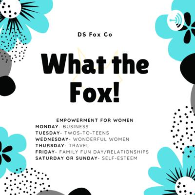What The Fox! Empowerment For Women