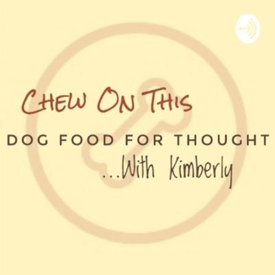 Chew On This Dogcast