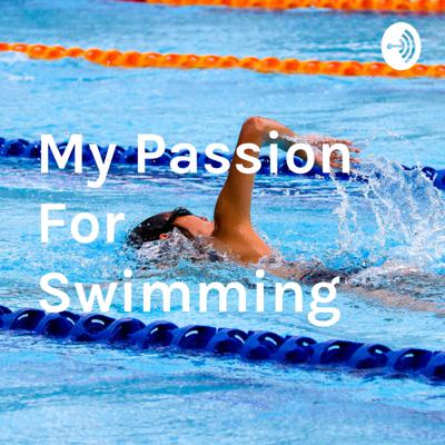 My Passion For Swimming