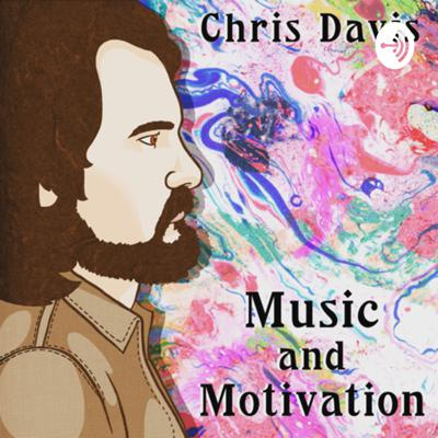 Music and Motivation with Chris Davis
