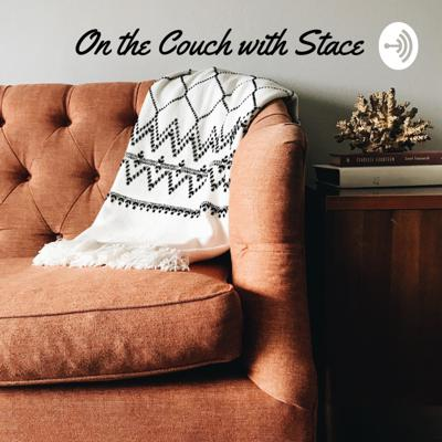 On the Couch with Stace!