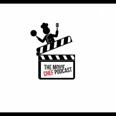 The Movie Chef Podcast