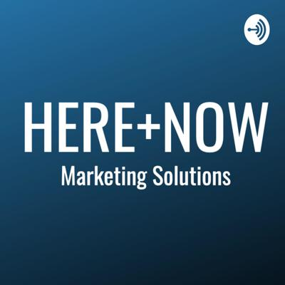 Here and Now Marketing Solutions