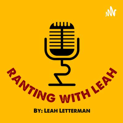 Hi! My name is Leah Letterman, and my whole life I have talked and talked about useless and important things. So I thought I should make a podcast and go more in depth about them. I talk about everything basically. So just sit back, relax, get a snack or whatever, and hopefully you enjoy listening to me rant.