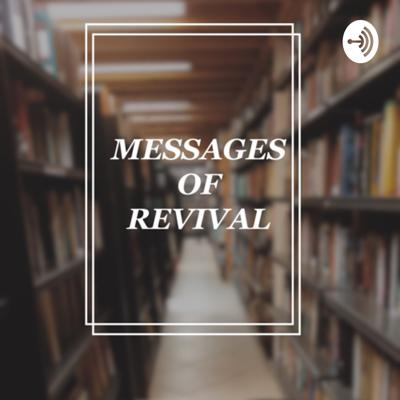 Messages Of Revival