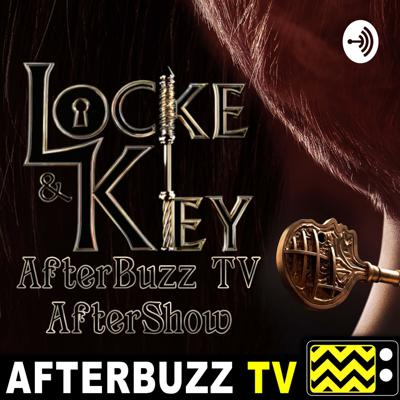 Have a love for ghosts, haunted houses, and all things downright creepy!? Join us as we break down all of the latest surrounding Netflix's new drama/horror show, on THE LOCKE AND KEY AFTERBUZZ TV AFTER SHOW PODCAST. Find all of this exclusive gossip and more with us every week, including our special segments!