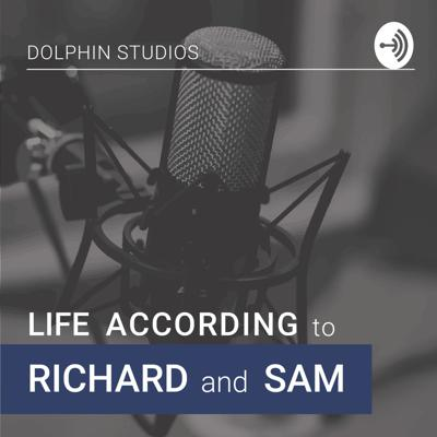 Life According to Richard and Sam