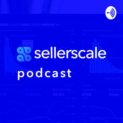 Sellerscale Podcast