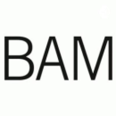BAM's Podcasts