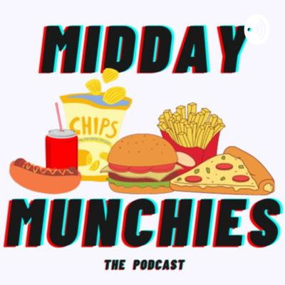 Midday Munchies The Podcast
