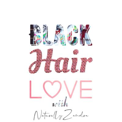 Black. Hair. Love. is a new podcast series created by content creator and school counselor, NaturallyZandra. Nothing is off limits here. We will discuss hair care, current events, and many more topics. Make sure to tune into my episodes every Friday at 12pm EST.