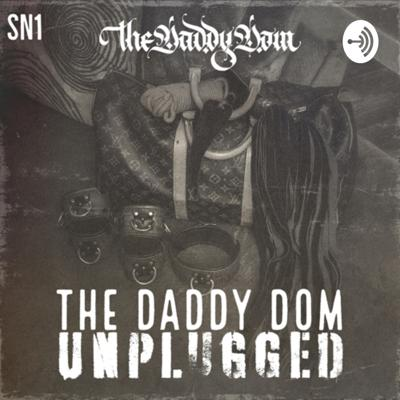 The Daddy Dom unplugged, an inside look into the mind of the man himself and the world of power exchange relationships. Discussing how to improve relationships and explore the different dynamics of BDSM, fetish and kink.