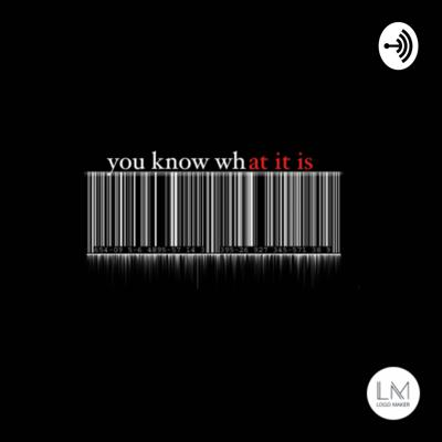 You Know What It is Podcast