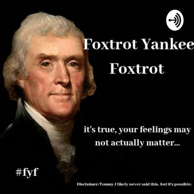 Foxtrot Yankee Foxtrot (if you know, you know)