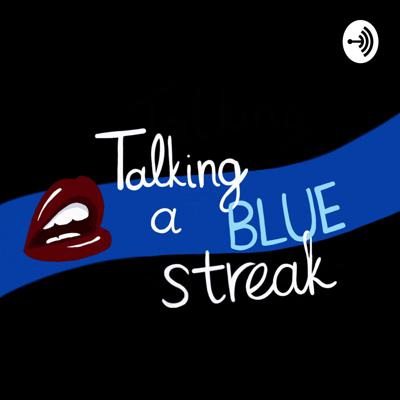 Talking A Blue Streak