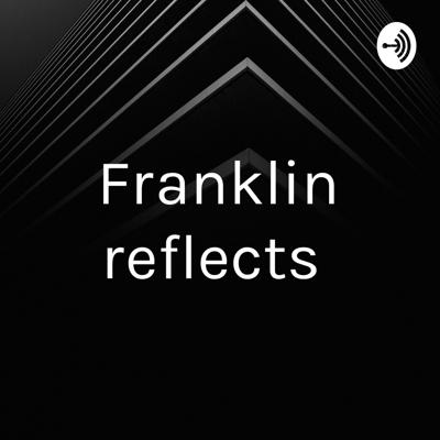 Franklin reflects