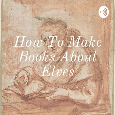 How To Make Books About Elves