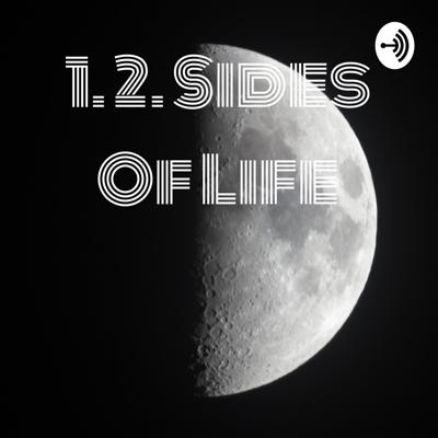 1. 2. Sides Of Life