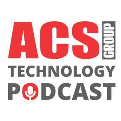 ACS Group Technology Podcast