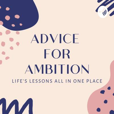 Advice for Ambition