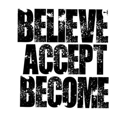 Believe _Accept_Become