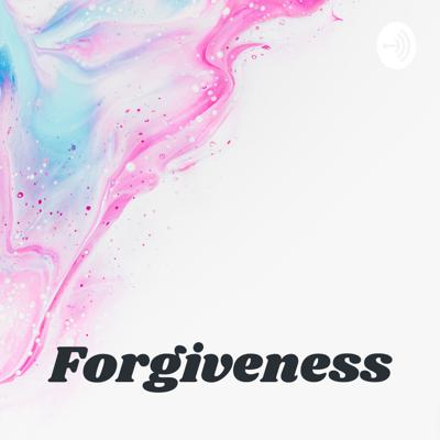 Forgiveness: How's That Working for You?