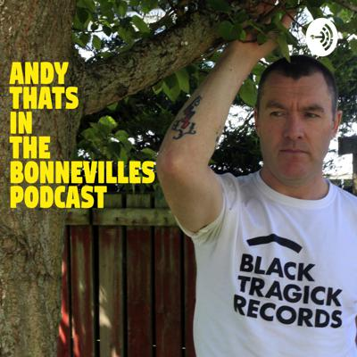 Andy Thats In the Bonnevilles Podcast