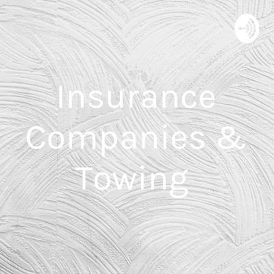 Insurance Companies & Towing