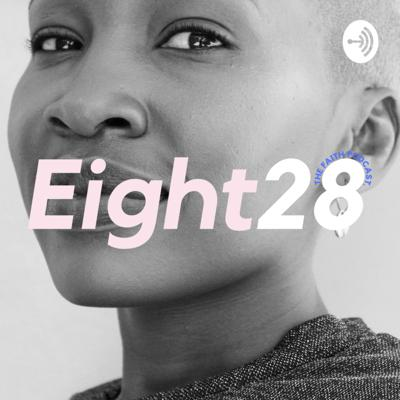 Eight28 Podcast