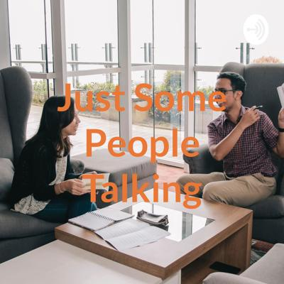 Just Some People Talking