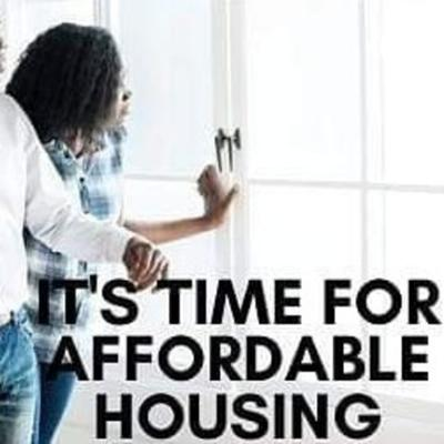 It's Time For Affordable Housing!