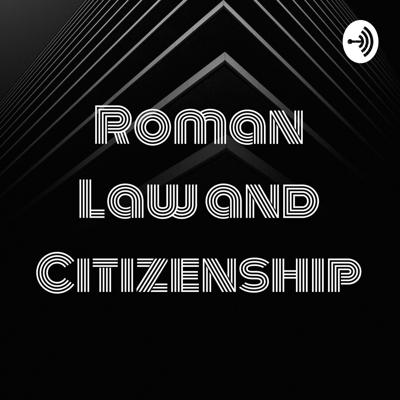 Roman Law and Citizenship - Raighen and May