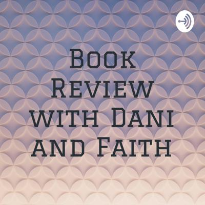Book Review with Dani and Faith