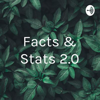 Facts & Stats 2.0
