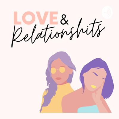 Podcast co-hosted by two millennial women ready to talk all things love. (Including but not limited to: bad dates, booty calls, and yearly anniversaries)