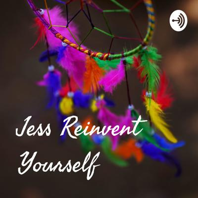 Jess Reinvent Yourself
